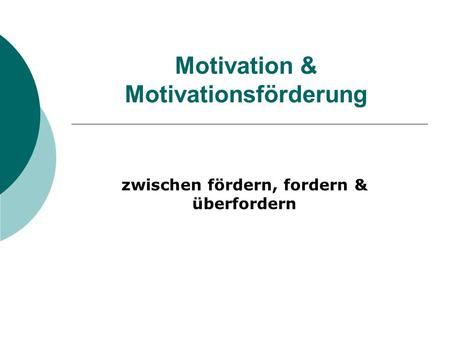 Motivation & Motivationsförderung