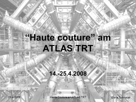 Elena Schnabel 25.4.2008Haute Couture am ATLAS TRT Haute couture am ATLAS TRT 14.-25.4.2008.