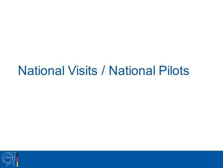 National Visits / National Pilots. National Visits Programme Since 2013 in view of a large expected number of distinguished visitors, it was decided to.