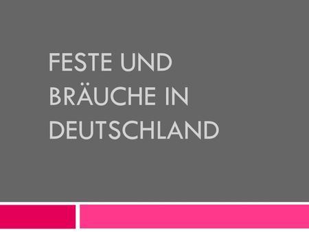 wir leben und sprechen deutsch feste und br uche ppt. Black Bedroom Furniture Sets. Home Design Ideas