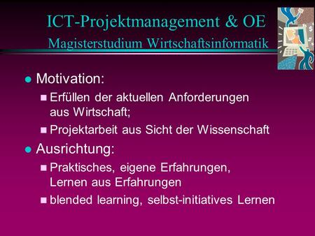 ICT-Projektmanagement & OE Magisterstudium Wirtschaftsinformatik