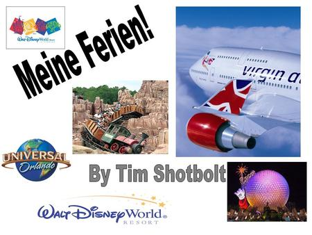 Meine Ferien! By Tim Shotbolt.