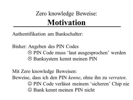 Zero knowledge Beweise: Motivation