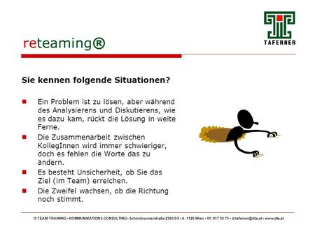 reteaming® Sie kennen folgende Situationen?