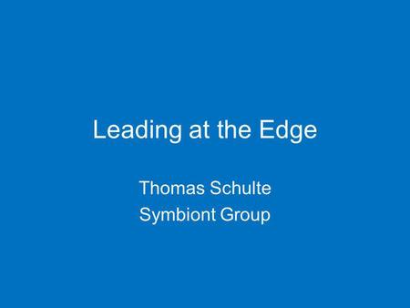 Leading at the Edge Thomas Schulte Symbiont Group.