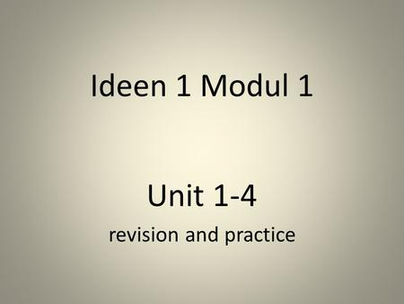 Ideen 1 Modul 1 Unit 1-4 revision and practice. eine Gitarre a guitar.
