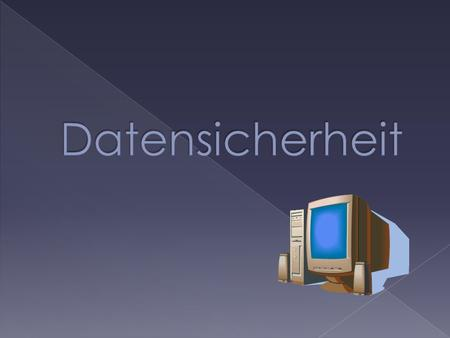 Datensicherheit.