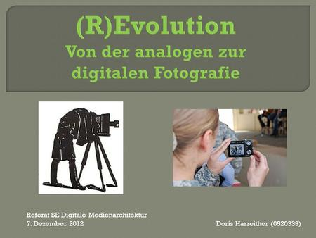 Referat SE Digitale Medienarchitektur 7. Dezember 2012Doris Harreither (0520339)