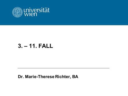 3. – 11. FALL Dr. Marie-Therese Richter, BA. 2 3. Fall EuGH 10. 10. 1973, Rs 34/73, Variola/Amministrazione italiana delle Finanze, Slg 1973, 981 Verbot.