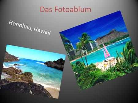 Das Fotoablum Honolulu, Hawaii.