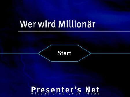 Wer wird Millionär Start 585 15 1 MILLION 14 500.000 13 125.000 12 64.000 11 32.000 10 16.000 9 8.000 8 4.000 7 2.000 6 1.000 5 500 4 300 3 200 2 100.