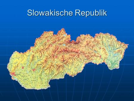 Slowakische Republik.