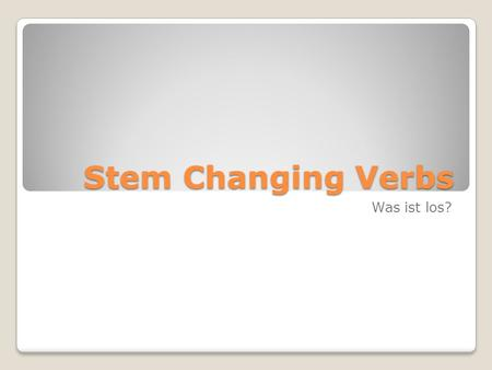 Stem Changing Verbs Was ist los?. Fahren What does it mean?