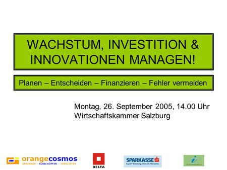 WACHSTUM, INVESTITION & INNOVATIONEN MANAGEN!