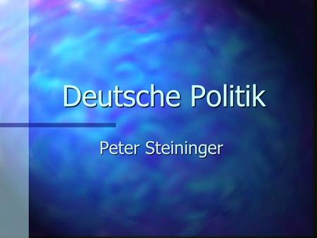 Deutsche Politik Peter Steininger.