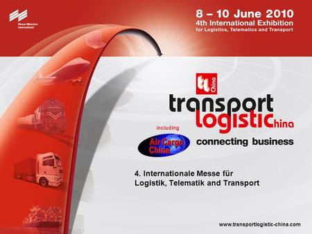 Including www.transportlogistic-china.com 4. Internationale Messe für Logistik, Telematik and Transport.