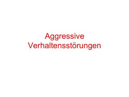 Aggressive Verhaltensstörungen. HOT or COLD Aggression Hans Steiner (2005) HOT RADI –Reactive –Affective –Defensive –Impulsive COLD PIP –Planned –Instrumental.
