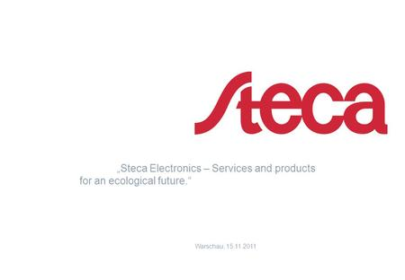 Steca Electronics – Services and products for an ecological future. Warschau, 15.11.2011.