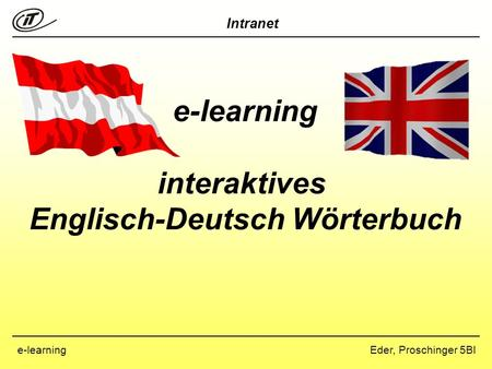 Intranet Eder, Proschinger 5BIe-learning interaktives Englisch-Deutsch Wörterbuch.