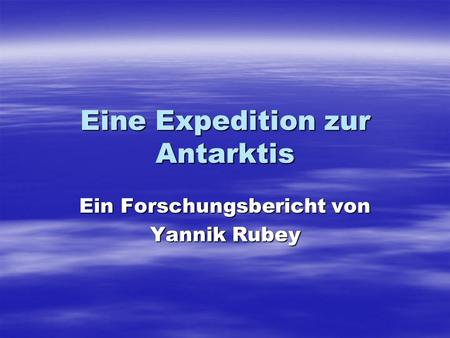 Eine Expedition zur Antarktis