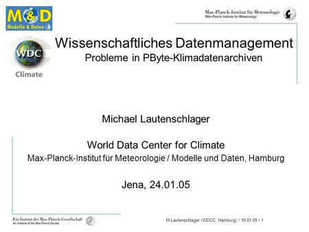 Michael Lautenschlager World Data Center for Climate
