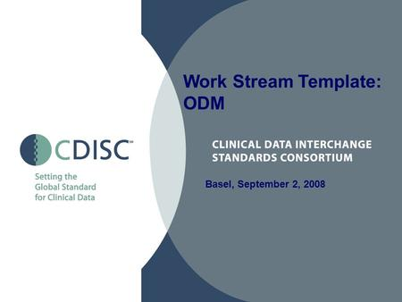 Basel, September 2, 2008 Work Stream Template: ODM.