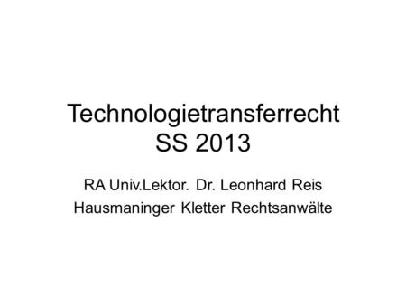 Technologietransferrecht SS 2013