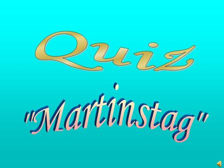 Quiz Martinstag.