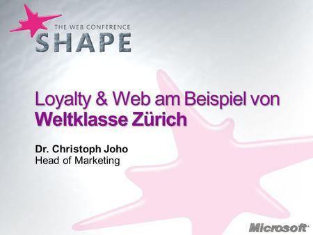 Loyalty & Web am Beispiel von Weltklasse Zürich Dr. Christoph Joho Head of Marketing.