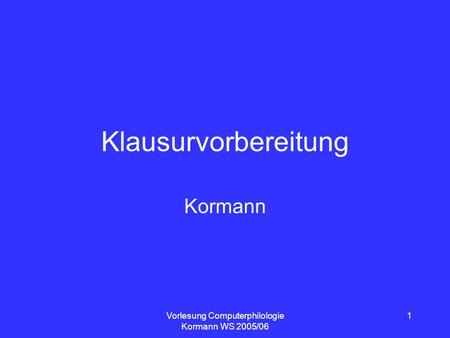 Vorlesung Computerphilologie Kormann WS 2005/06