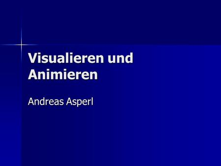 Visualieren und Animieren