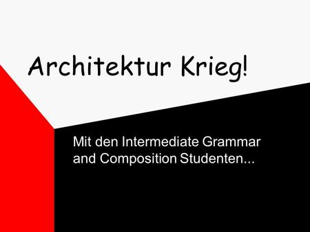 Architektur Krieg! Mit den Intermediate Grammar and Composition Studenten...