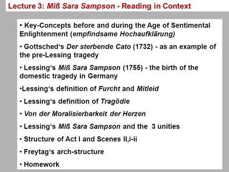 Lecture 3: Miß Sara Sampson - Reading in Context Key-Concepts before and during the Age of Sentimental Enlightenment (empfindsame Hochaufklärung) Gottscheds.