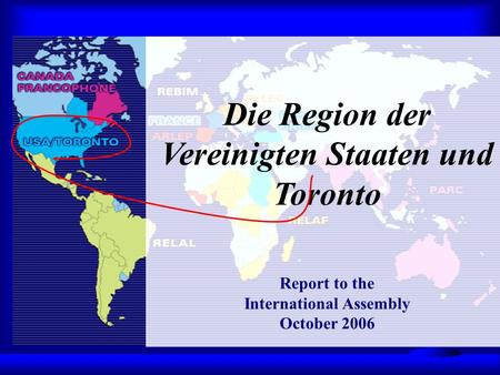 Die Region der Vereinigten Staaten und Toronto Report to the International Assembly October 2006.
