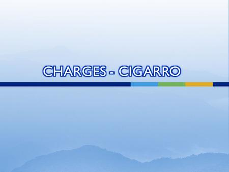 CHARGES - CIGARRO.