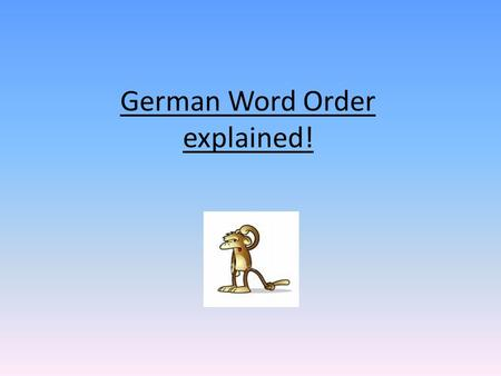 German Word Order explained!. German Word Order One of the most difficult aspects of learning German is getting the word order correct. Unlike English,
