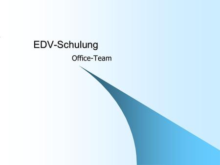 EDV-Schulung Office-Team.