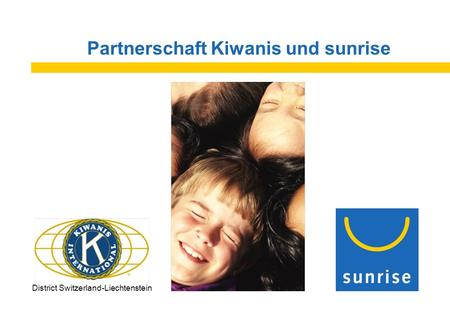 Partnerschaft Kiwanis und sunrise District Switzerland-Liechtenstein.