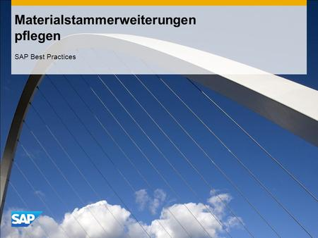 Materialstammerweiterungen pflegen SAP Best Practices.