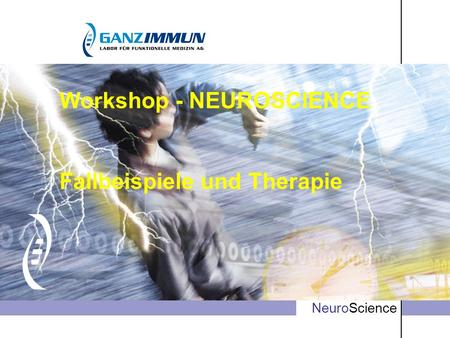 Info NeuroScience Workshop - NEUROSCIENCE Fallbeispiele und Therapie.