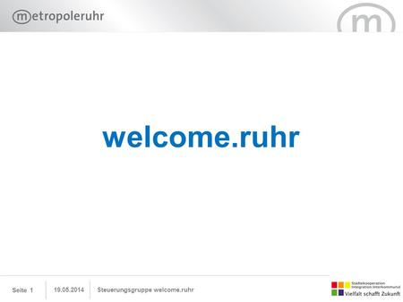 Welcome.ruhr 31.03.2017 Steuerungsgruppe welcome.ruhr.