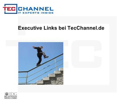 Executive Links bei TecChannel.de. Executive Links bei TecChannel.de - Look & Feel KONTAKTPRICING LOOK & FEEL.