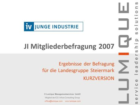 © Lumique Managementservices GmbH1. Februar 2007Folie 1 © Lumique Managementservices GmbH Mitglied der ICG Infora Consulting Group