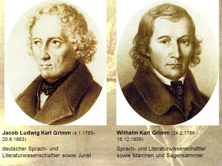 Jacob Ludwig Karl Grimm ( )