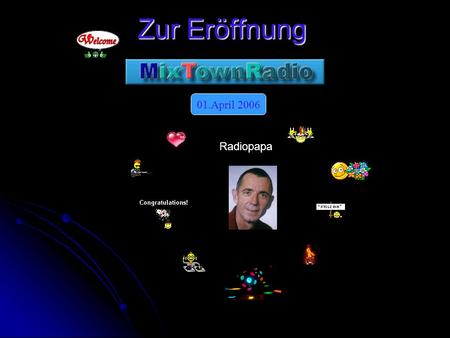 Zur Eröffnung 01.April 2006 Radiopapa. Dj Daylight 2006 01.April 2006.