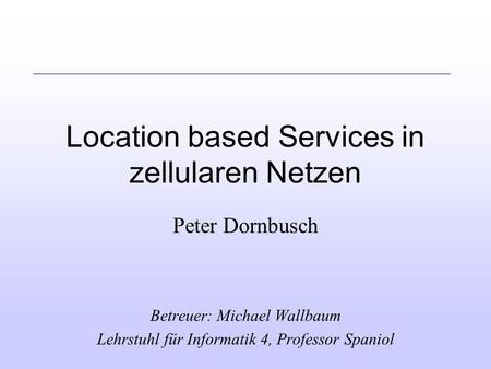 Location based Services in zellularen Netzen