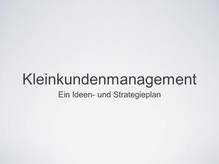 Kleinkundenmanagement
