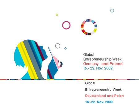 And Poland Global Entrepreneurship Week Deutschland und Polen 16.-22. Nov. 2009.
