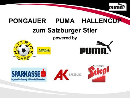 PONGAUER PUMA HALLENCUP zum Salzburger Stier powered by.