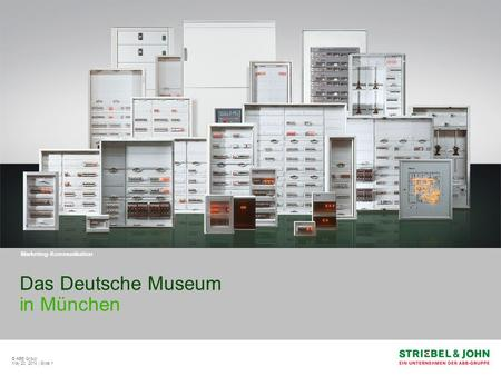 © ABB Group May 20, 2014 | Slide 1 Das Deutsche Museum in München Marketing-Kommunikation.